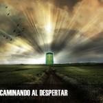 028–Conectate al Amor Alegria Paz–CAMINANDO AL DESPERTAR