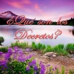 ¿Qué son los Decretos?