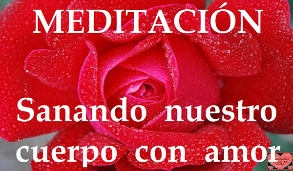 Meditación. Sanando nuestro cuerpo con amor