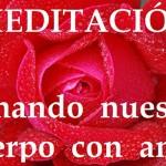 Meditación .Sanando nuestro cuerpo con amor